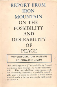 """The """"Report From Iron Mountain on the Possibility and Desirability of Peace"""""""