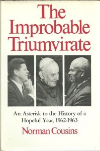 "Norman Cousins' book ""The Improbable Triumvirate"""
