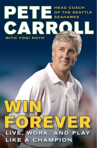 "Pete Carroll's philosophy is called ""Win Forever"""
