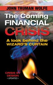 """""""The Coming Financial Crisis"""" by John Truman Wolfe"""