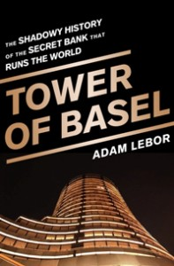 """""""The Tower of Basel"""" by Adam Lebor"""